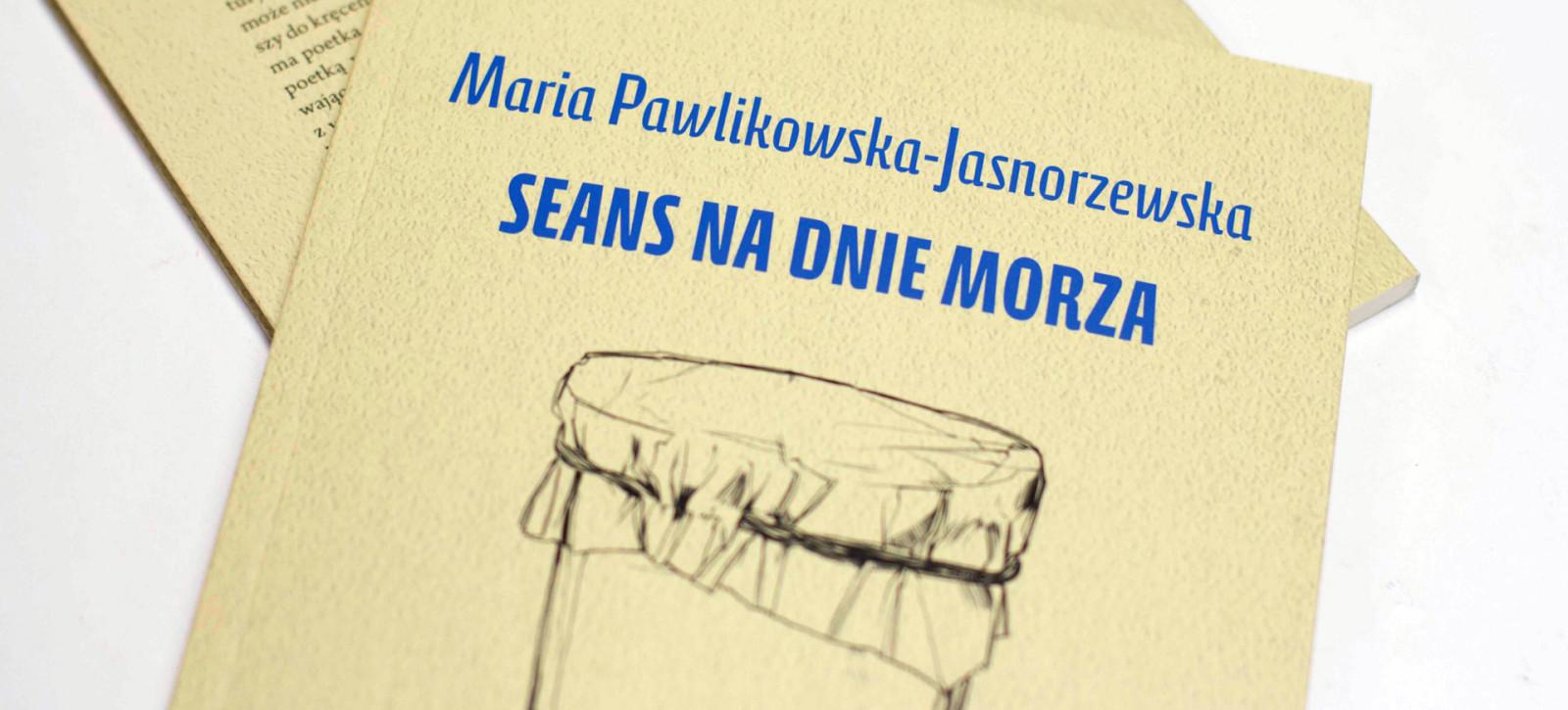 KSIAZKI_Pawlikowska-Jasnorzewska_Seans-na-dnie-morza