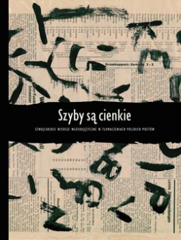 Szyby są cienkie. Szwajcarskie wiersze włoskojęzyczne w tłumaczeniach polskich poetów