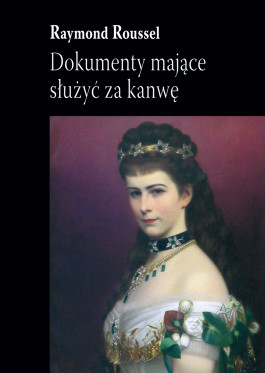 Roussel__Okladka_2008_Dokumenty_majace_sluzyc_za_kanwe