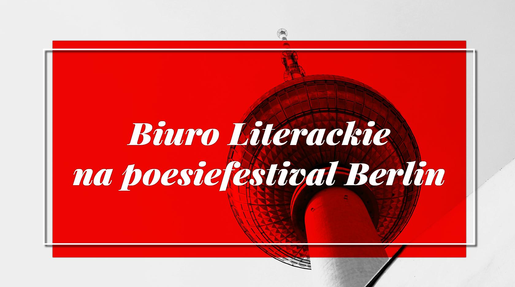 BL Img 2017.06.16 Biuro Literackie na poesiefestival Berlin_www_top