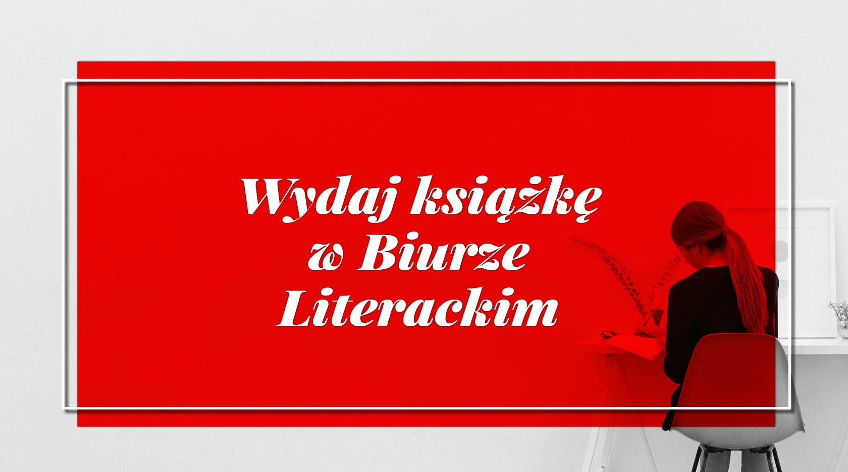 BL Img 2017.11.23 Wydaj książkę w Biurze Literackim_www