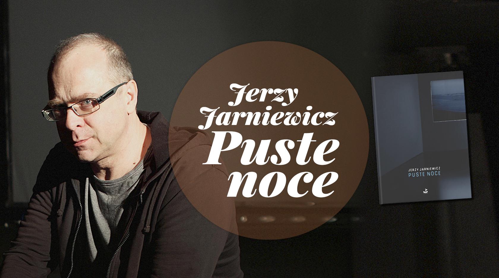 BL Img 2017.12.04 Jerzy JARNIEWICZ Puste noce_www