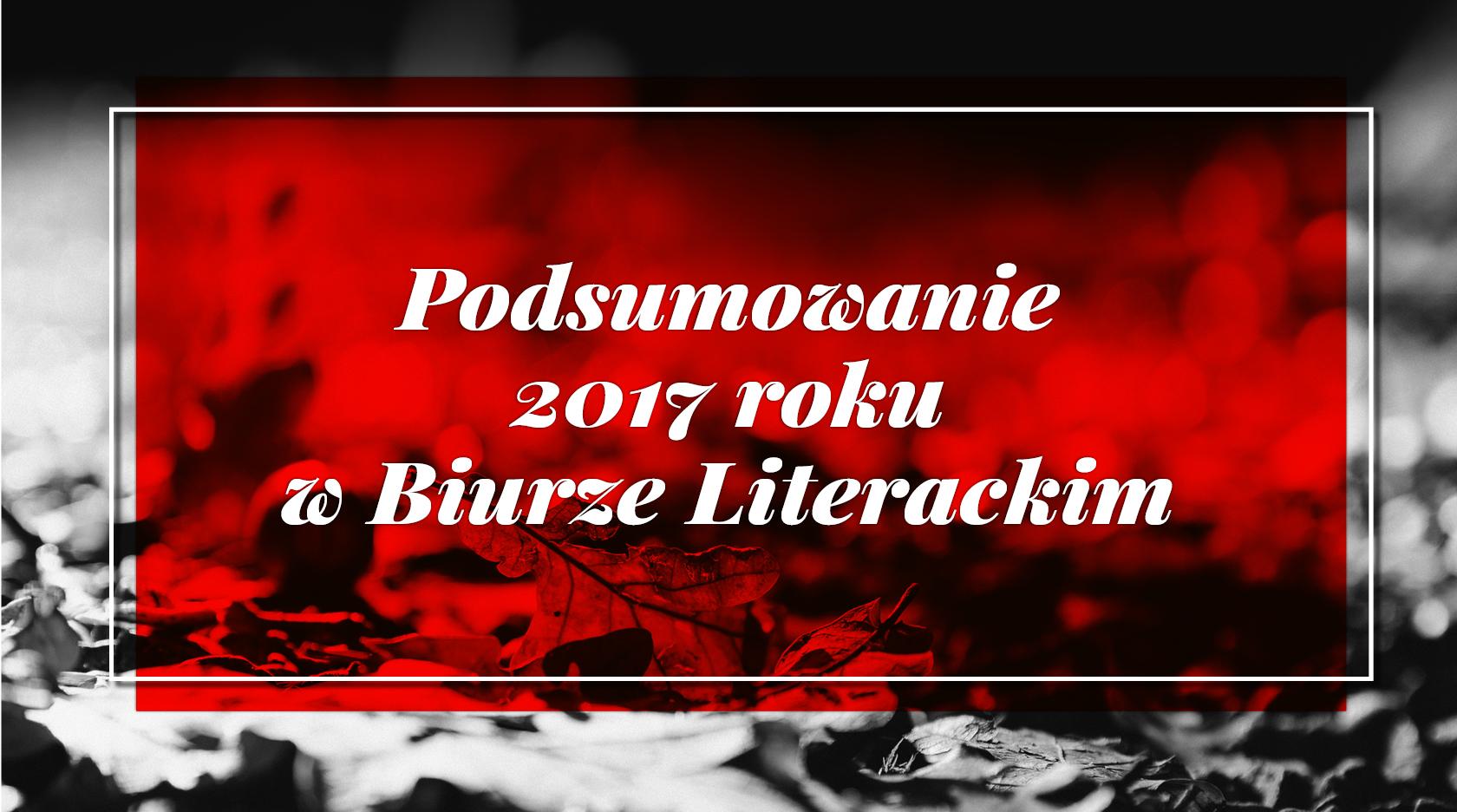 BL Img 2017.12.12 Podsumowanie 2017 roku w Biurze Literackim_www