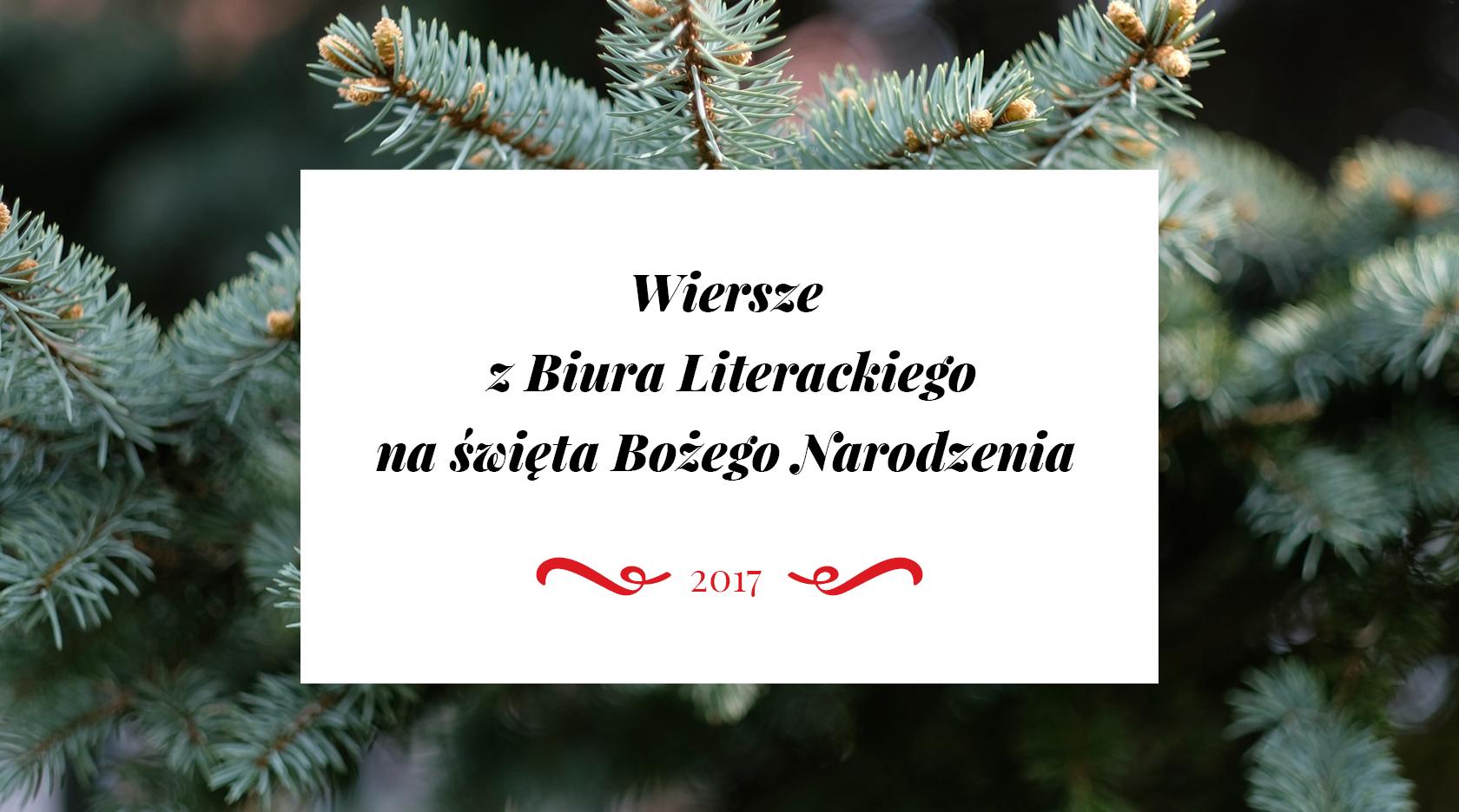 Wiersze Z Biura Literackiego Na święta Bożego Narodzenia