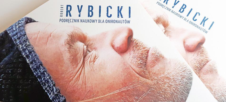 22_ZDJĘCIA__Robert RYBICKI__Podręcznik naukowy dla onironautów (1998-2018)