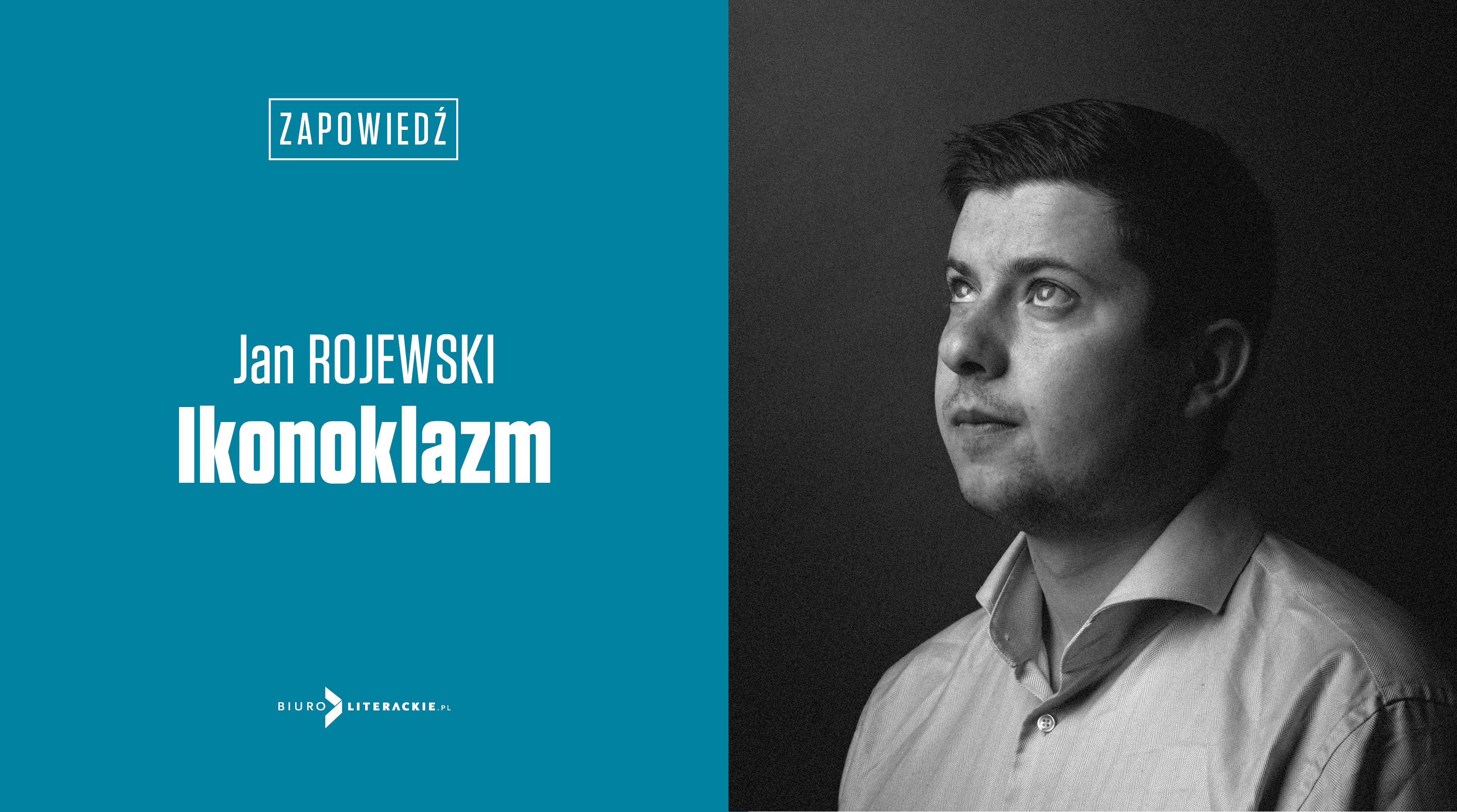 BL_Info_2018.10.31_Rojewski_zadebiutuje_w_Biurze_Literackim__top_www