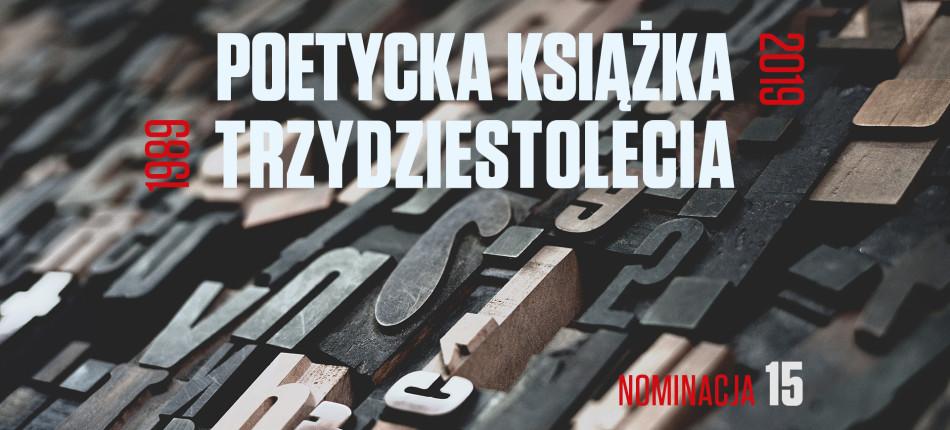 16_DEBATY__Wojciech KUDYBA__Poetycka książka trzydziestolecia