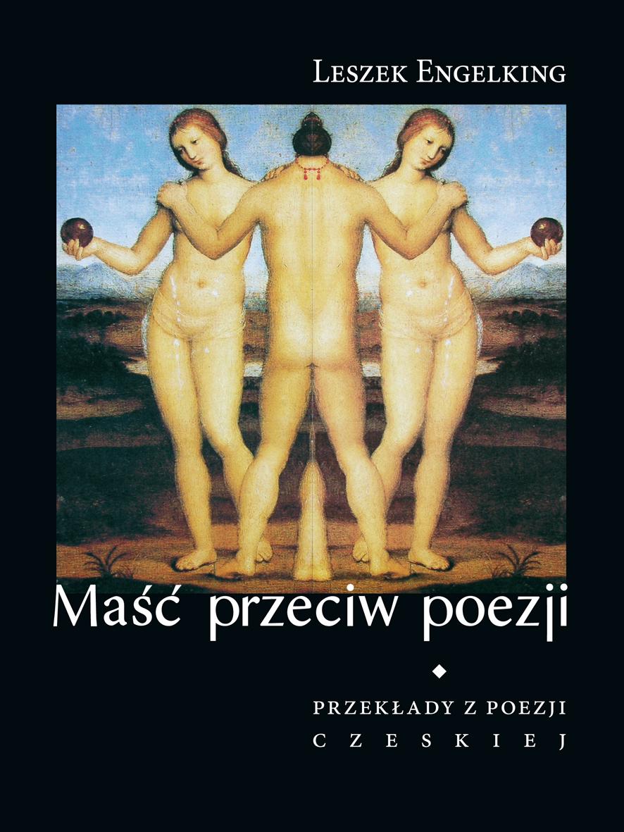 Maść przeciw poezji. Przekłady z poezji czeskiej (miękka oprawa)