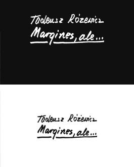 Margines, ale…