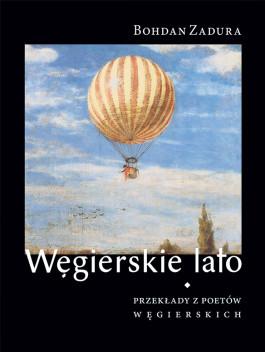 Węgierskie lato. Przekłady z poetów węgierskich (twarda oprawa)