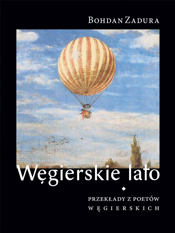 Węgierskie lato. Przekłady z poetów węgierskich (miękka oprawa)