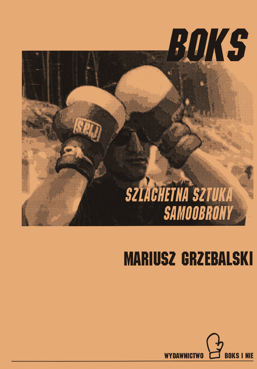 Mariusz Grzebalski. Boks. Szlachetna sztuka samoobrony