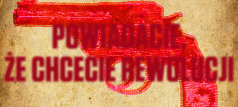 DEBATY_Powiadacie-ye-chcecie-rewolucji