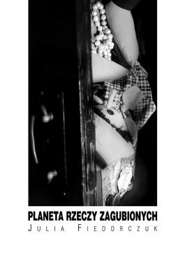 Fiedorczuk__Okladka_2006_Planeta_rzeczy_zagubionych