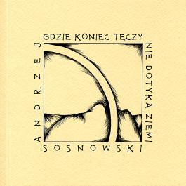 Sosnowski__Okladka_2005_Gdzie_koniec_teczy