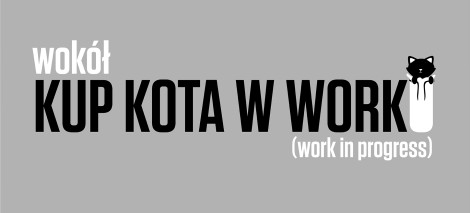 36_Wokół_Kup_kota_w_worku_(work in progress)_grafika_deabty