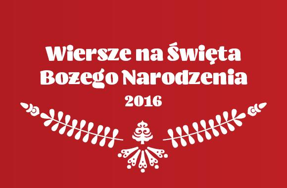 Wiersze Na święta Bożego Narodzenia 2016 Biuro Literackie