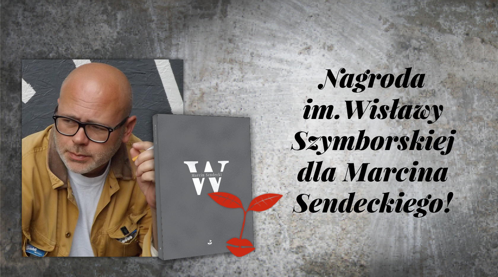 BL Img 2017.06.10 Nagroda Szymborskiej dla Marcina Sendeckiego_www_top