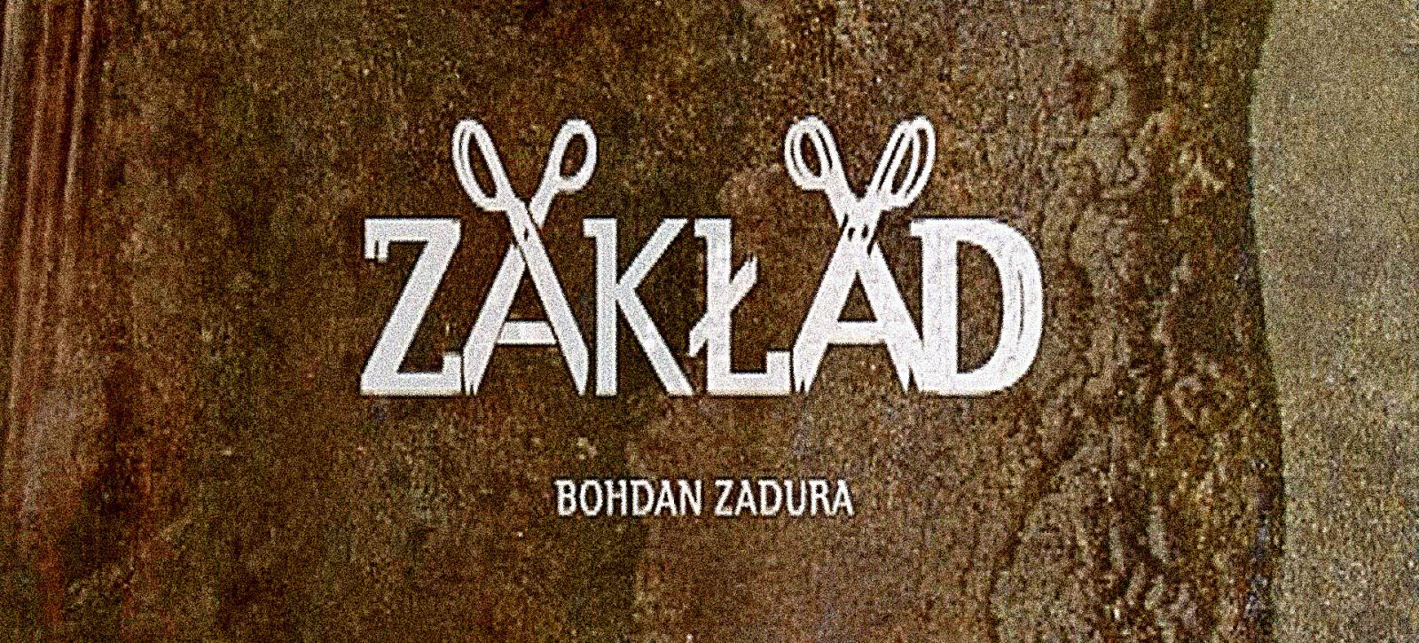 21_NAGRANIA__Bohdan ZADURA__Zakład