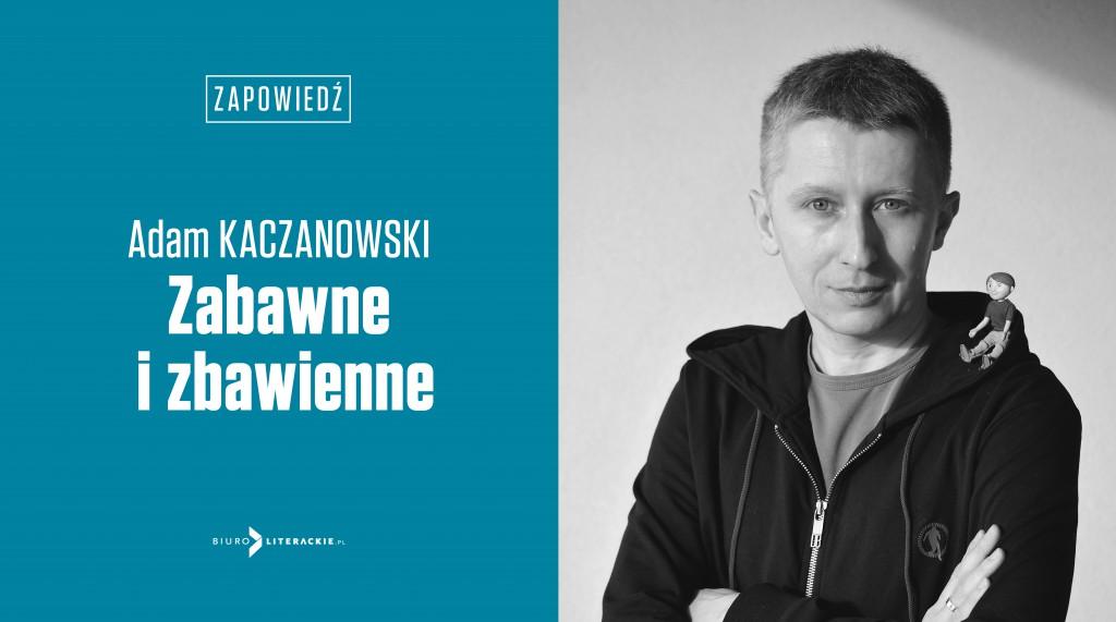BL_Info_2019.12.12_Zabawne_i_zbawienne_Adama_Kaczanowskiego_w_BL__www_top