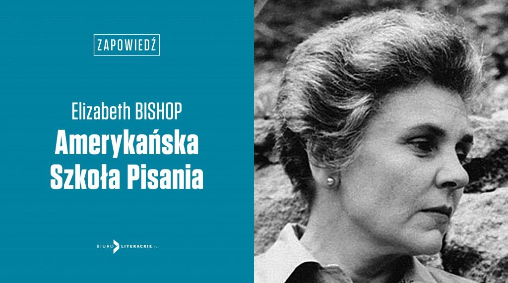 BL Info 2020.07.14 Szkice i opowiadania Elizabeth Bishop w Biurze Literackim__www_top