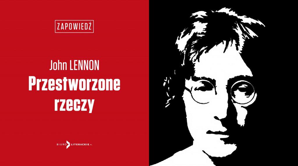 The Beatles Polska: W Polsce ukażą się opowiadania Johna Lennona w tłumaczeniu Filipa Łobodzińskiego