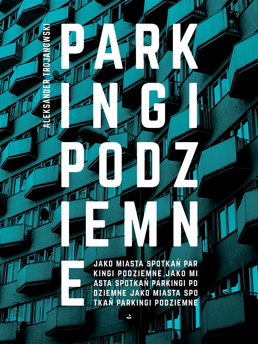 Parkingi podziemne jako miasta spotkań